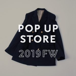POP UP STORE 2019FW